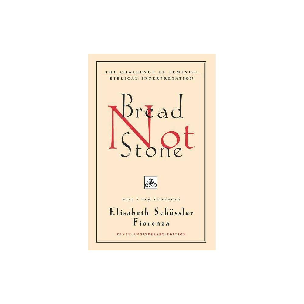 Bread Not Stone 10th Edition By Elisabeth Schussler Fiorenza Paperback