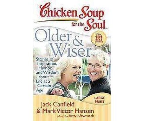 Chicken Soup for the Soul: Older and Wiser : Stories of Inspiration, Humor, and Wisdom About Life at a - image 1 of 1