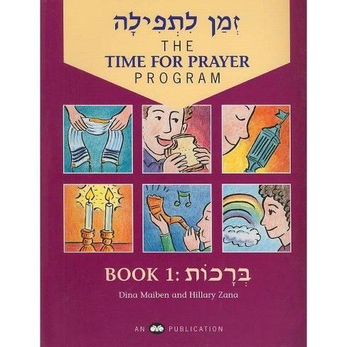 The Time for Prayer Program, Book 1 - by  Dina Maiben & Hillary Zana (Paperback) - image 1 of 1