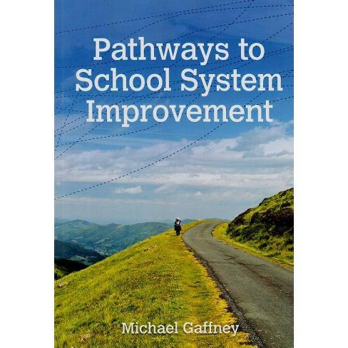 Pathways to School System Improvement - by  Michael Gaffney (Paperback) - image 1 of 1