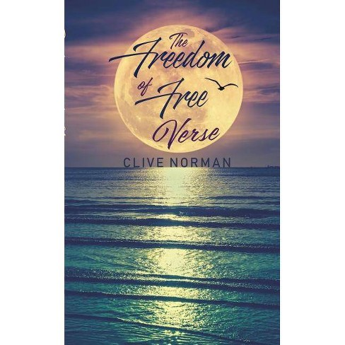 The Freedom of Free Verse - by  Clive Norman (Paperback) - image 1 of 1