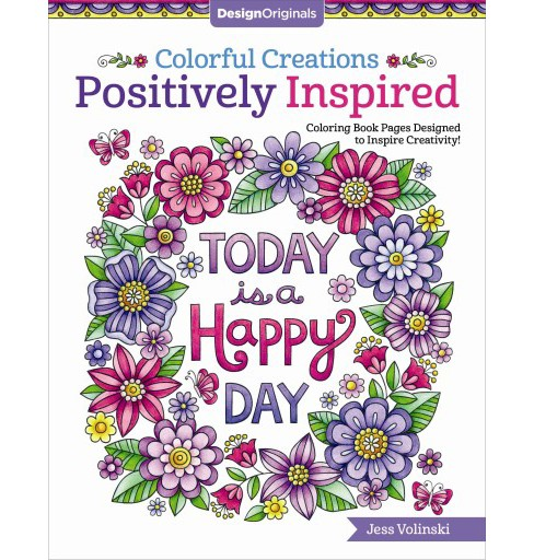 Colorful Creations Positively Inspired (Paperback) (Jess Volinski) - image 1 of 1