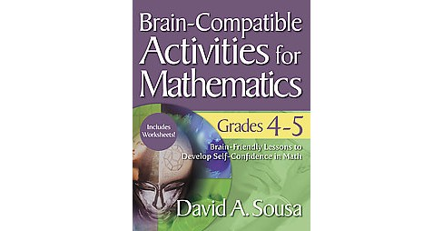 Brain-Compatible Activities for Mathematics, Grades 4-5 (Paperback) (David A. Sousa) - image 1 of 1