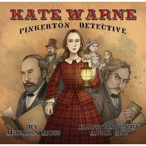 Kate Warne, Pinkerton Detective - by  Marissa Moss (Hardcover) - image 1 of 1