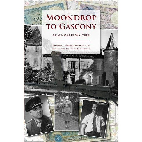 Moondrop to Gascony - by  Anne-Marie Walters (Paperback) - image 1 of 1