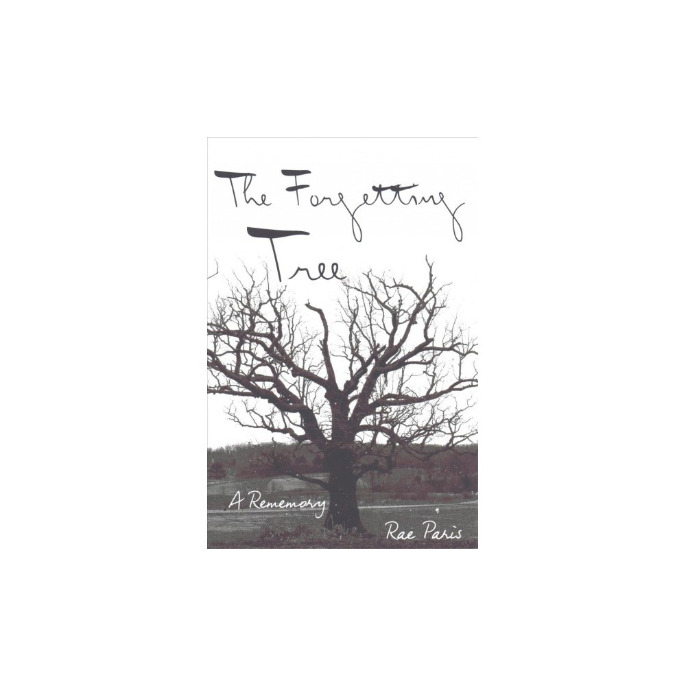 Forgetting Tree : A Rememory - by Rae Paris (Paperback)