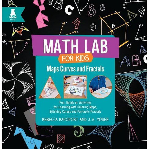Maps, Curves, and Fractals - (Math Lab for Kids) by  Rebecca Rapoport & J A Yoder (Hardcover) - image 1 of 1