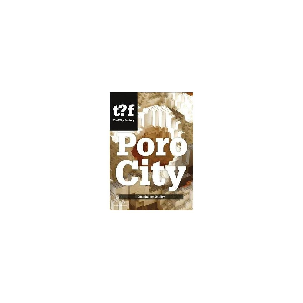 Porocity : Opening Up Solidity - by Winy Maas & Adrien Ravon (Paperback)