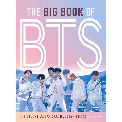 The Big Book of Bts - by  Katy Sprinkel (Hardcover)