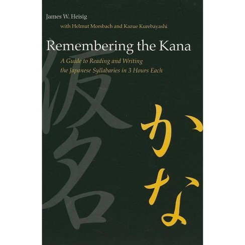 Remembering the Kana - by  James W Heisig (Paperback) - image 1 of 1