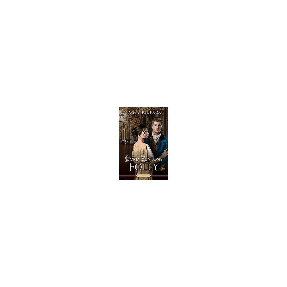 Lord Fenton's Folly (Paperback) (Josi S. Kilpack)