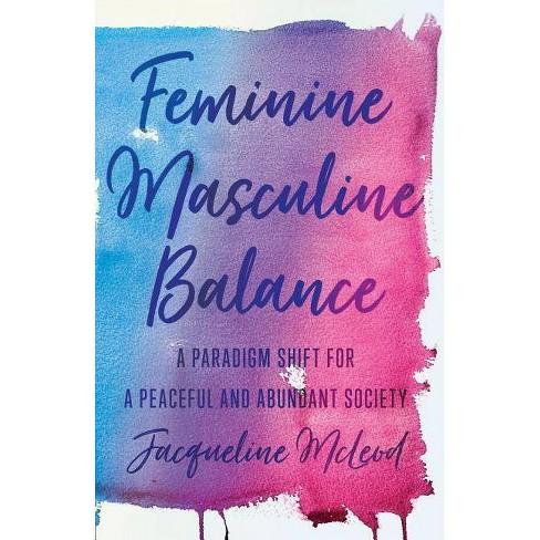 Feminine Masculine Balance - by  Jacqueline McLeod (Paperback) - image 1 of 1