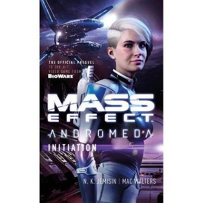Mass Effect: Initiation - by  N K Jemisin & Mac Walters (Paperback)
