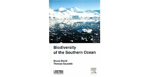 Biodiversity of the Southern Ocean (Hardcover) (Bruno David & Thomas Saucu00e8de) - image 1 of 1