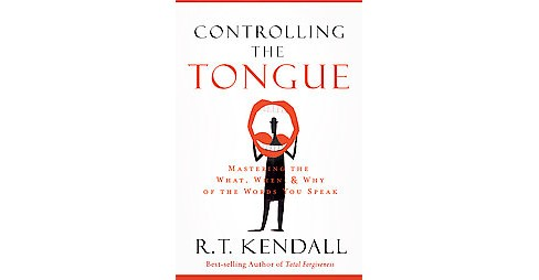 Controlling the Tongue (Reprint) (Paperback) (R. T. Kendall) - image 1 of 1