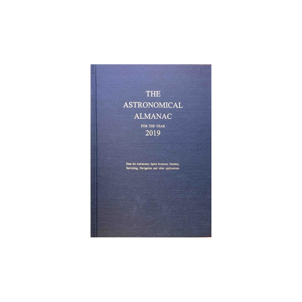 Astronomical Almanac for the Year 2019 - (Hardcover)
