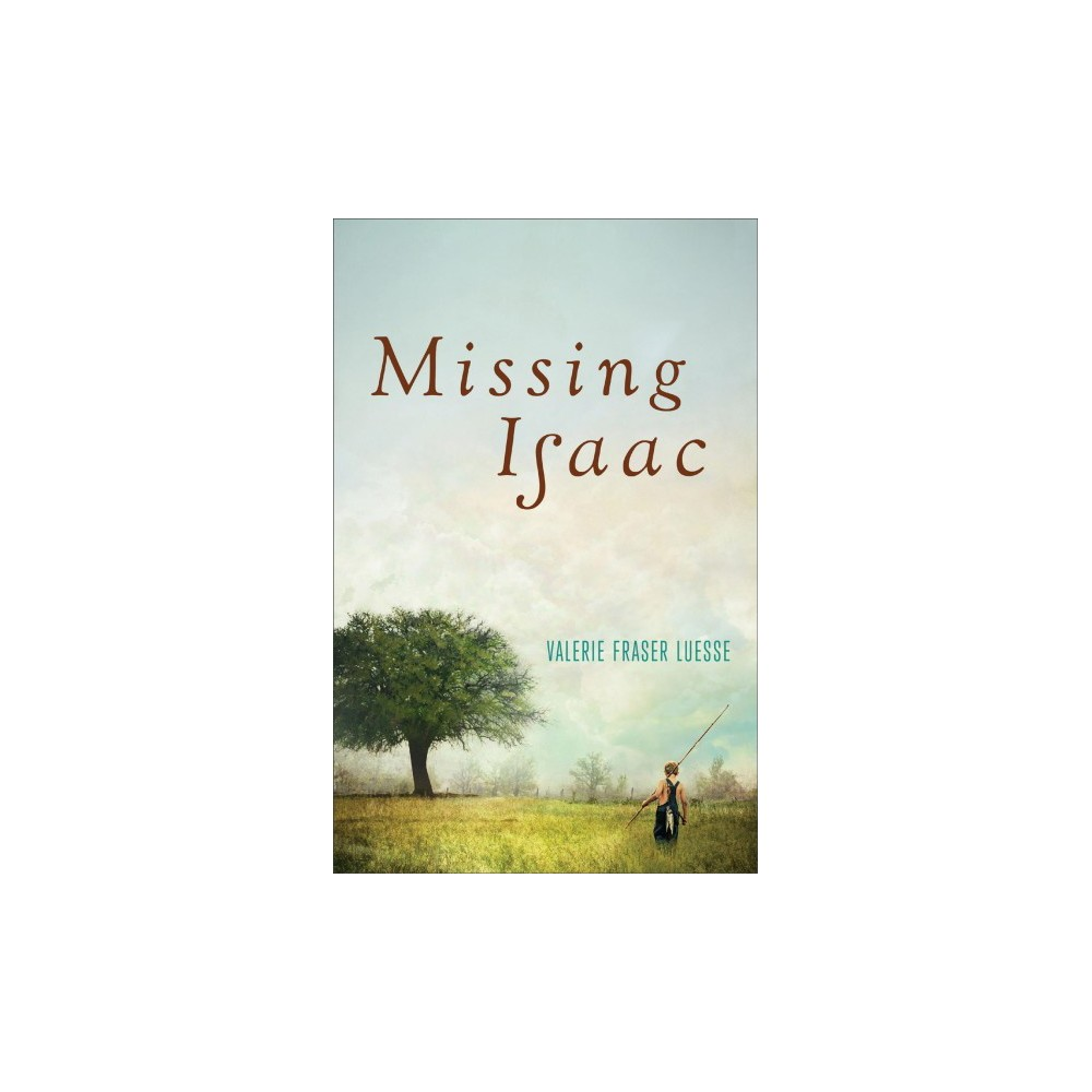 Missing Isaac - by Valerie Fraser Luesse (Hardcover)