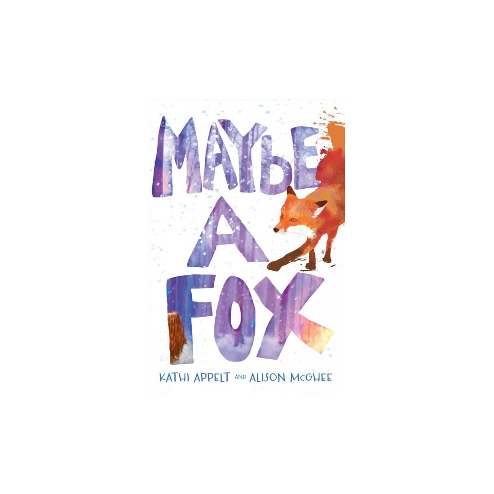 Maybe a Fox (Reprint) (Paperback) (Kathi Appelt & Alison McGhee)