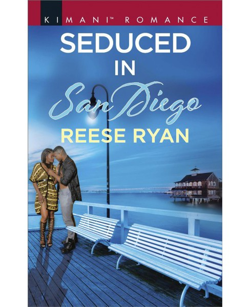 Seduced in San Diego -  (Kimani Romance) by Reese Ryan (Paperback) - image 1 of 1