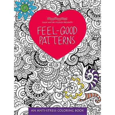 - Feel-Good Patterns - (Anti-Stress Coloring Books) (Paperback) : Target