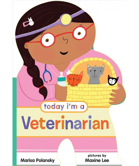 Today I'm a Veterinarian -  (Today I'm A...) by Marisa Polansky (Hardcover) - image 1 of 1