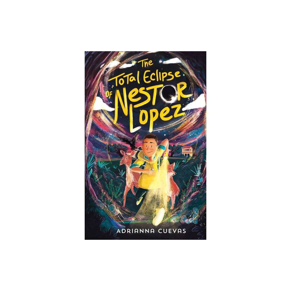 The Total Eclipse Of Nestor Lopez By Adrianna Cuevas Hardcover