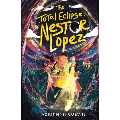 The Total Eclipse of Nestor Lopez - by  Adrianna Cuevas (Hardcover) - image 1 of 1