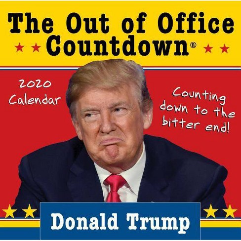 Trump Calendar 2020 2020 Donald Trump Out Of Office Countdown Boxed Calendar   By
