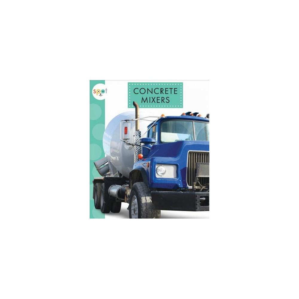 Concrete Mixers (Reprint) (Paperback) (Mari Schuh). Concrete Mixers (Reprint) (Paperback) (Mari Schuh).