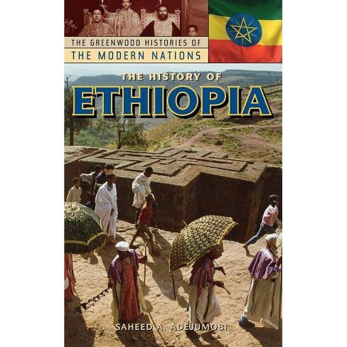 The History of Ethiopia - (Greenwood Histories of the Modern Nations (Hardcover)) (Hardcover) - image 1 of 1