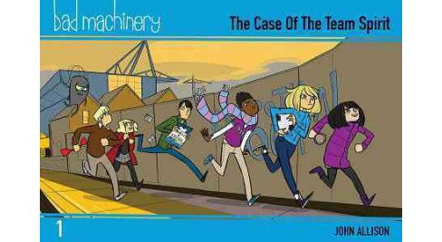 Bad Machinery 1 : The Case of the Team Spirit -  (Bad Machinery) by John Allison (Paperback) - image 1 of 1