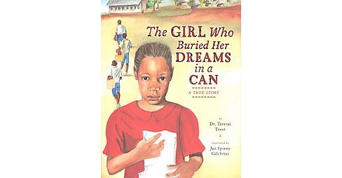 Girl Who Buried Her Dreams in a Can (School And Library) (Dr. Tererai Trent) - image 1 of 1