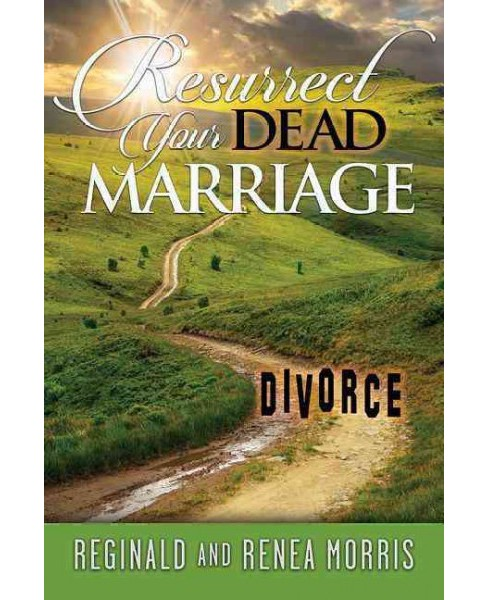 Resurrect Your Dead Marriage (Paperback) (Dr. Reginald Morris & Renea Morris) - image 1 of 1
