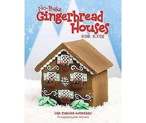 No Bake Gingerbread House for Kids (Hardcover) - image 1 of 1