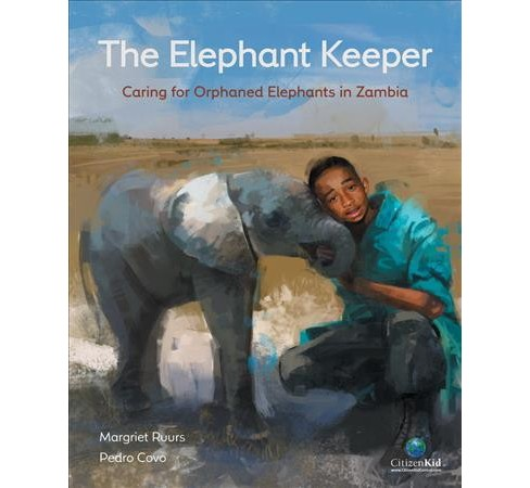 Elephant Keeper : Caring for Orphaned Elephants in Zambia -  by Margriet Ruurs (Hardcover) - image 1 of 1
