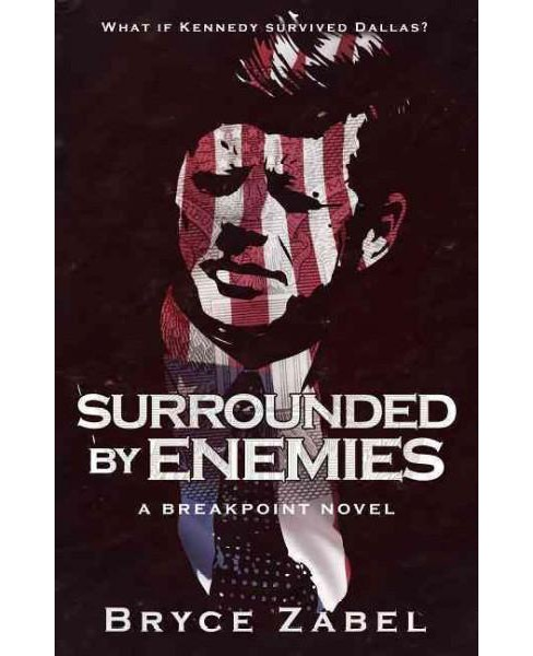 Surrounded by Enemies (Paperback) (Bryce Zabel) - image 1 of 1