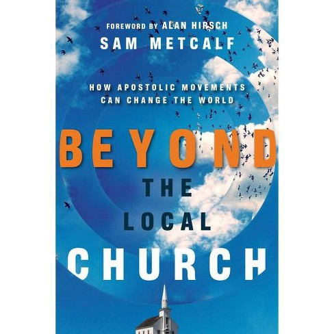 Beyond the Local Church - by  Sam Metcalf (Paperback) - image 1 of 1