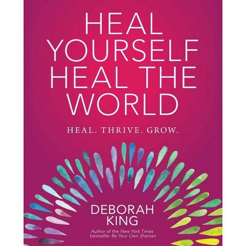 Heal Yourself--Heal the World - by  Deborah King (Paperback) - image 1 of 1