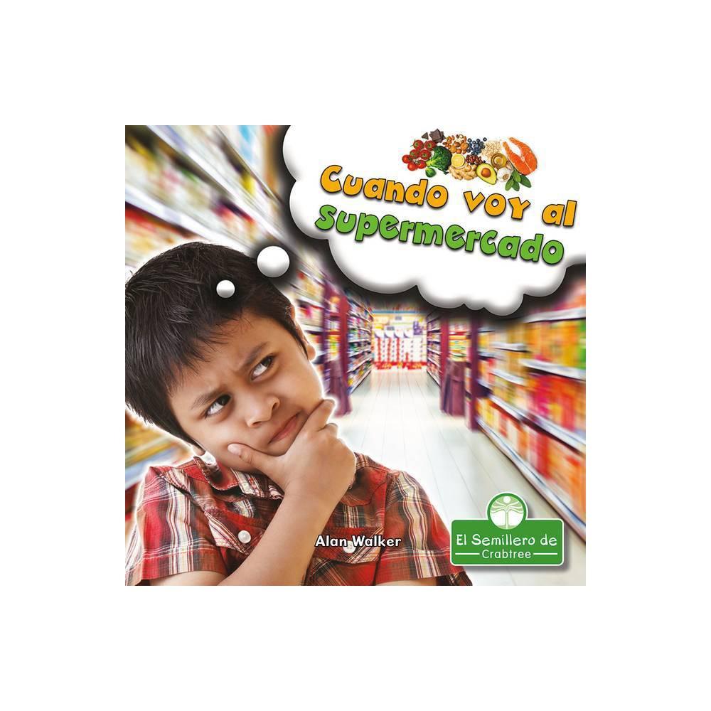 Cuando Voy Al Supermercado En Mi Comunidad By Alan Walker Hardcover
