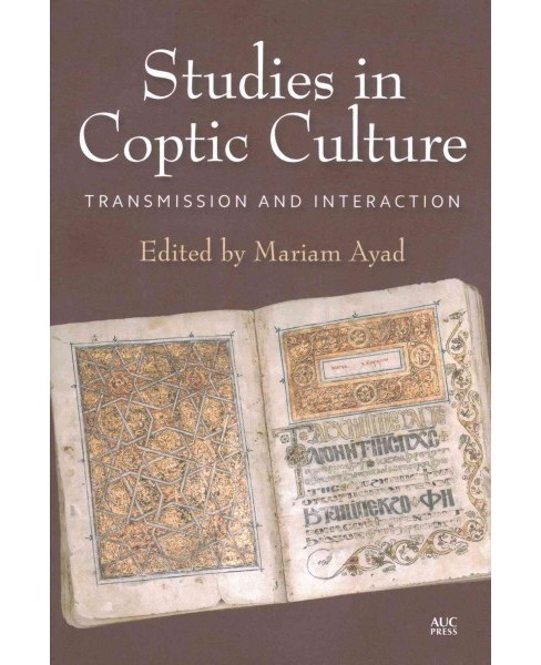 Studies in Coptic Culture : Transmission and Interaction (Hardcover) - image 1 of 1