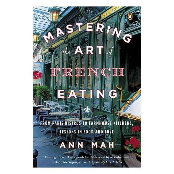 Mastering the Art of French Eating - by  Ann Mah (Paperback) - image 1 of 1