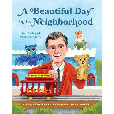 Beautiful Day in the Neighborhood : The Poetry of Mister Rogers - by Fred Rogers (Hardcover)