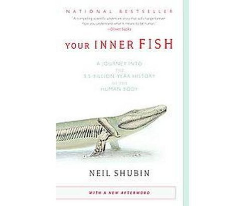 Your Inner Fish : A Journey into the 3.5-billion-Year History of the Human Body (Reprint) (Paperback) - image 1 of 1