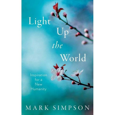 Light Up the World - by  Mark Simpson (Paperback) - image 1 of 1