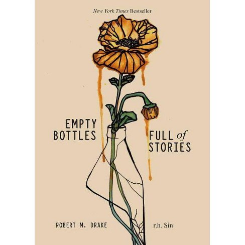 Empty Bottles Full of Stories -  by Robert M. Drake & R. H. Sin (Paperback) - image 1 of 1