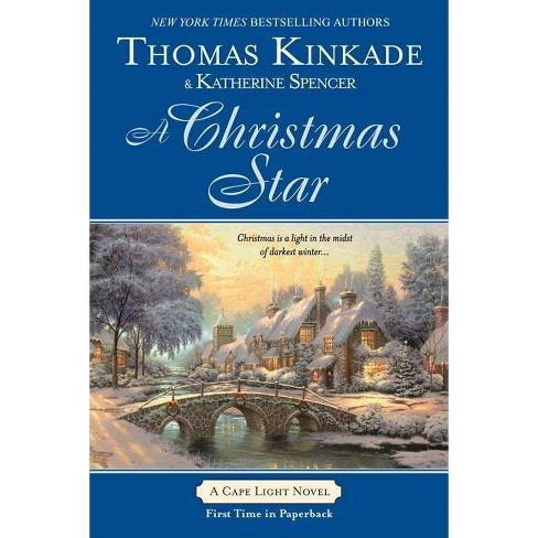 A Christmas Star - (Cape Light Novels) by Thomas Kinkade & Katherine  Spencer (Paperback)
