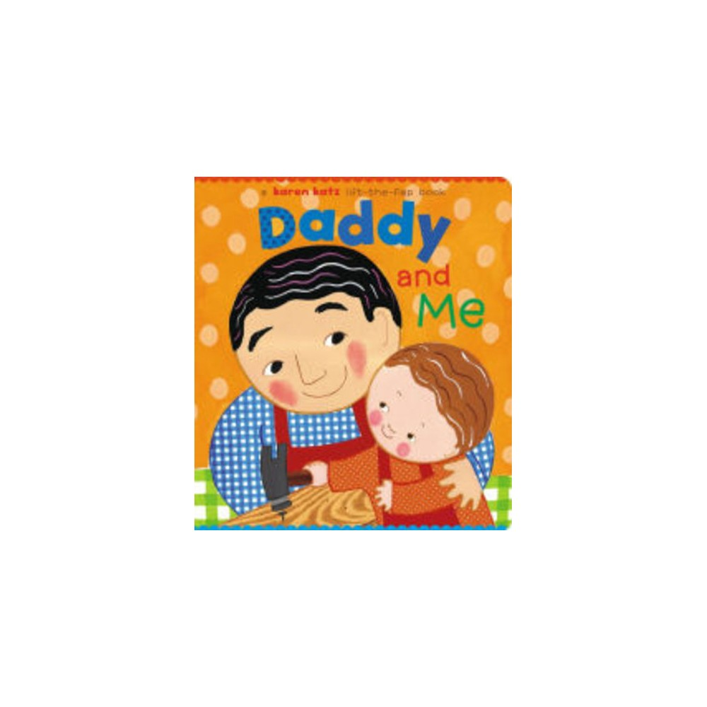 Daddy and Me ( Karen Katz Lift-the-Flap Books) (Board)
