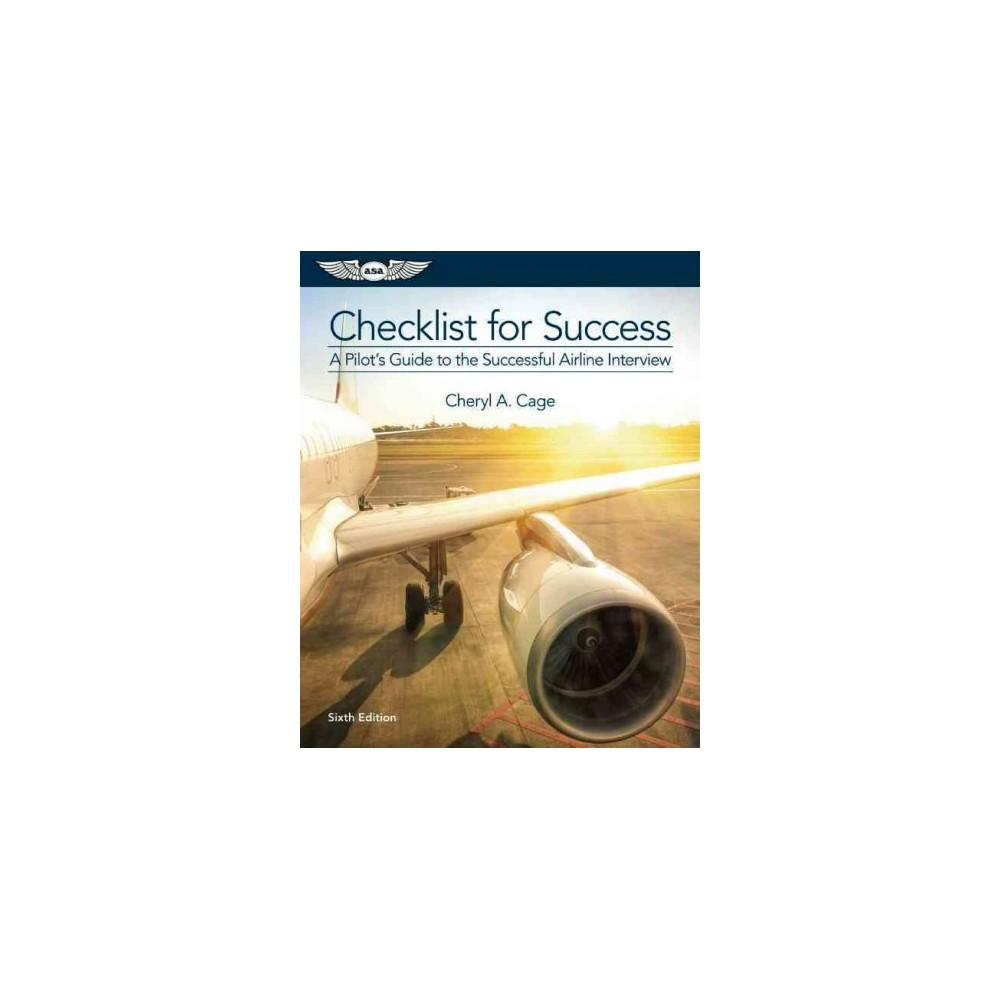 Checklist for Success : A Pilot's Guide to the Successful Airline Interview (Paperback) (Cheryl A. Cage)