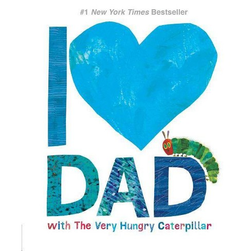 I Love Dad With the Very Hungry Caterpillar -  by Eric Carle (Hardcover) - image 1 of 1