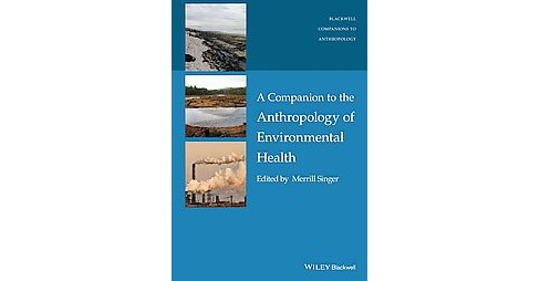 Companion to the Anthropology of Environmental Health (Hardcover) - image 1 of 1